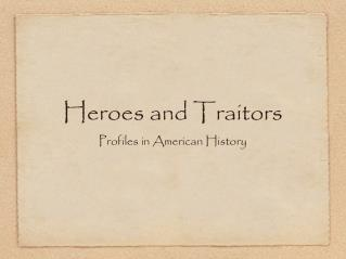 Heroes and Traitors