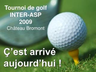 Tournoi de golf  INTER-ASP 2009 Château Bromont