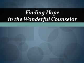 Finding Hope in the Wonderful Counselor