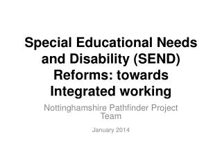 Special Educational Needs and Disability (SEND) Reforms: towards Integrated working