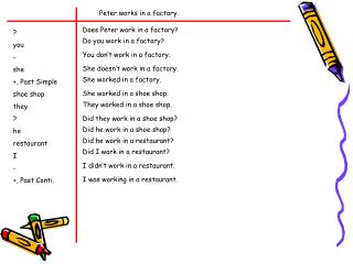 Peter works in a factory.