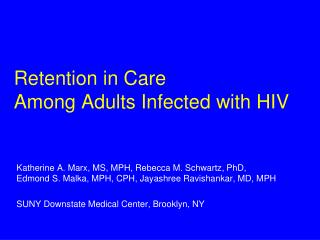 Retention in Care  Among Adults Infected with HIV