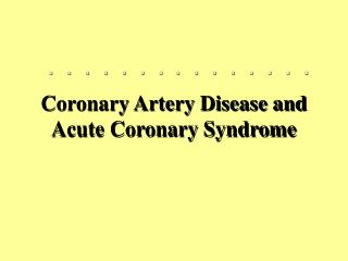 Coronary Artery Disease and Acute Coronary Syndrome