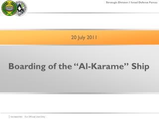 "Boarding of the ""Al-Karame"" Ship"