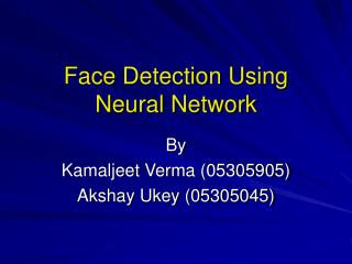 Face Detection Using Neural Network
