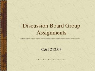 Discussion Board Group Assignments
