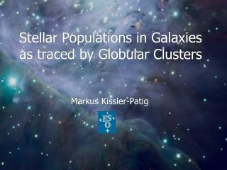 Stellar Populations in Galaxies  as traced by Globular Clusters