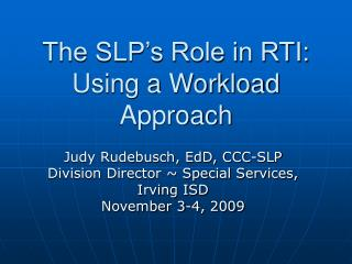 The SLP's Role in RTI: Using a Workload Approach