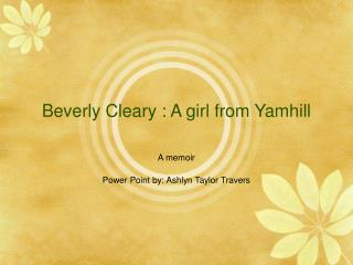 Beverly Cleary : A girl from Yamhill