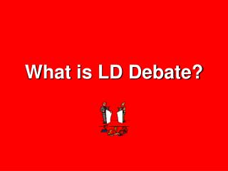 What is LD Debate?