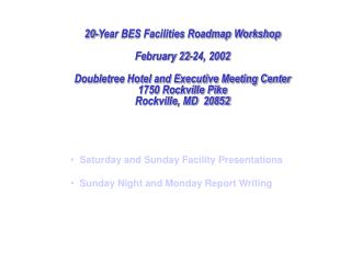 20-Year BES Facilities Roadmap Workshop February 22-24, 2002