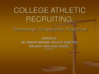 COLLEGE ATHLETIC RECRUITING: Terminology, Perspectives, Resources