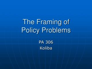 The Framing of  Policy Problems