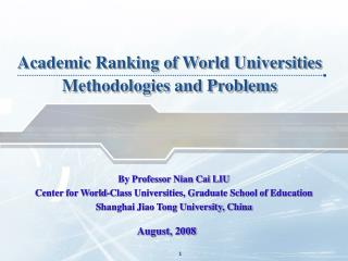 Academic Ranking of World Universities Methodologies and Problems