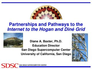 Partnerships and Pathways to the  Internet to the Hogan and Diné Grid
