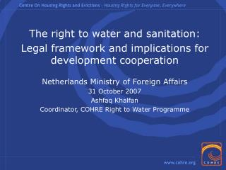 The  right to water and sanitation: Legal  framework and implications for development cooperation