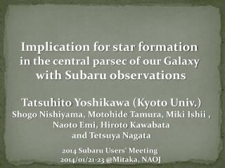 Implication for star formation  in  the central parsec  of  our Galaxy  with Subaru observations