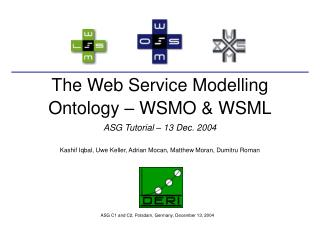 The Web Service Modelling Ontology – WSMO & WSML ASG Tutorial – 13 Dec. 2004