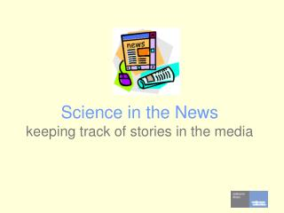Science in the News keeping track of stories in the media