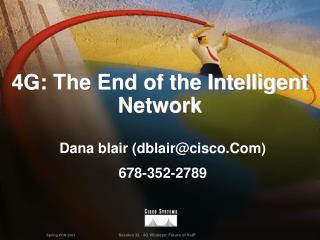 4G: The End of the Intelligent Network