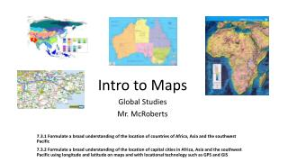 Intro to Maps Global Studies Mr.  McRoberts