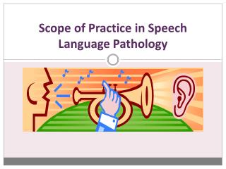 Scope of Practice in Speech Language Pathology