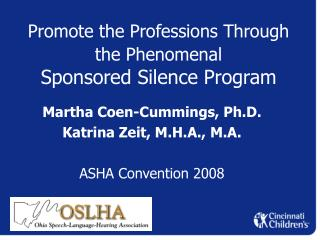 Promote the Professions Through the Phenomenal Sponsored Silence Program