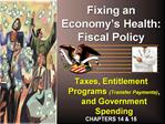 Fixing an Economy s Health: Fiscal Policy