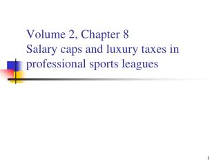 Volume 2, Chapter 8 Salary caps and luxury taxes in professional sports leagues