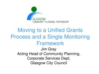 Moving to a Unified Grants Process and a Single Monitoring Framework