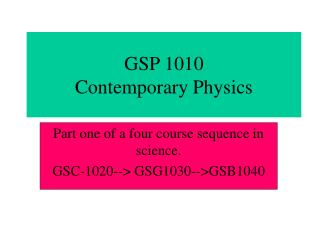 GSP 1010 Contemporary Physics