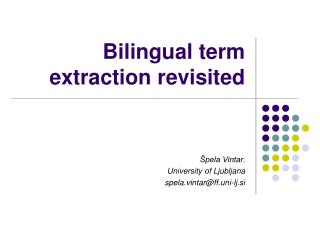 Bilingual term extraction revisited