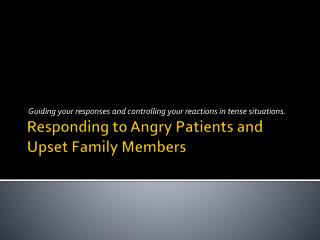 Responding to Angry Patients and Upset Family  Members
