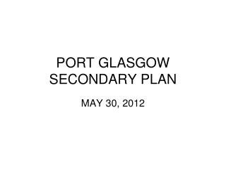 PORT GLASGOW SECONDARY PLAN