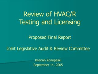Review of HVAC/R  Testing and Licensing Proposed Final Report