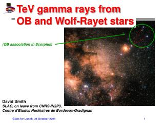 (OB association in Scorpius) David Smith SLAC, on leave from CNRS-IN2P3,