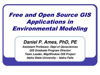 Free and Open Source GIS Applications in Environmental Modeling