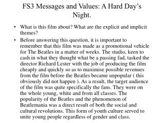 FS3 Messages and Values: A Hard Day's Night.