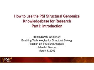 How to use the PSI Structural Genomics Knowledgebase for Research Part I: Introduction