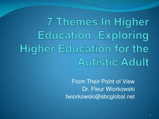 7 Themes In Higher Education: Exploring Higher Education for the Autistic Adult