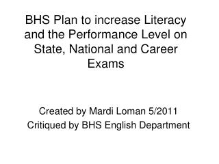 BHS Plan to increase Literacy and the Performance Level on State, National and Career Exams