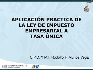 APLICACIÓN PRACTICA DE LA LEY DE IMPUESTO EMPRESARIAL A TASA ÚNICA