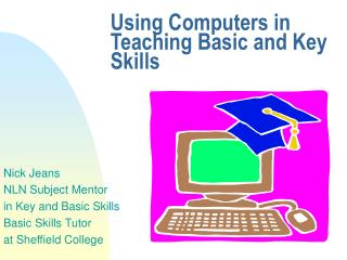 Using Computers in Teaching Basic and Key Skills