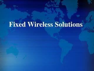Fixed Wireless Solutions