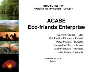 ACASE  Eco-friends Enterprise