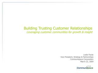 Building Trusting Customer Relationships Leveraging customer communities for growth & insight