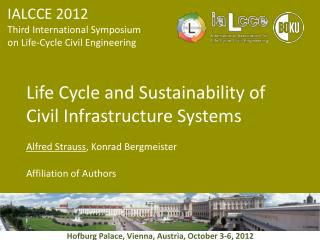 Life Cycle and Sustainability of Civil Infrastructure Systems