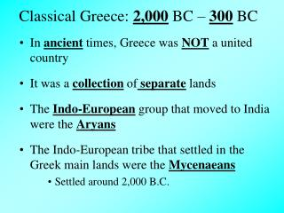 Classical Greece: 2,000 BC – 300 BC