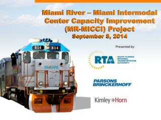 Miami River – Miami Intermodal Center Capacity Improvement (MR-MICCI) Project September 8, 2014