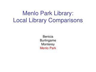 Menlo Park Library:  Local Library Comparisons